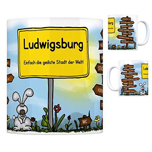Ludwigsburg Württemberg - Einfach die geilste Stadt der Welt Kaffeebecher Tasse Kaffeetasse Becher mug Teetasse Büro Stadt-Tasse Städte-Kaffeetasse Lokalpatriotismus Spruch kw Tamm Eglosheim